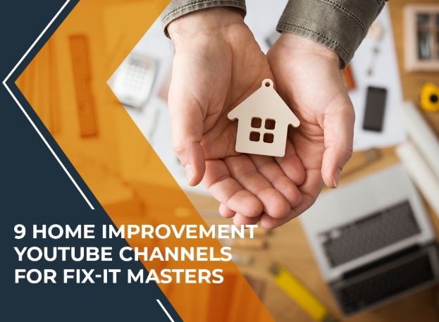 9 Home Improvement YouTube Channels for Fix-It Masters